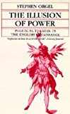 The Illusion of Power – Political Theater in the English Renaissance