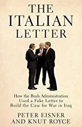 The Italian Letter: How the Bush Administration Used a Fake Letter to Build the Case for War in Iraq