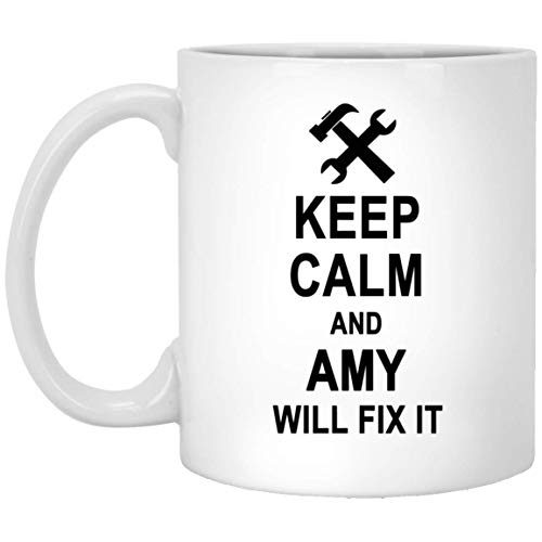 Keep Calm And Amy Will Fix It Coffee Mug Large - Amazing Birthday Gag Gifts for Amy Men Women - Halloween Christmas Gift Ceramic Mug Tea Cup White 11 Oz ()