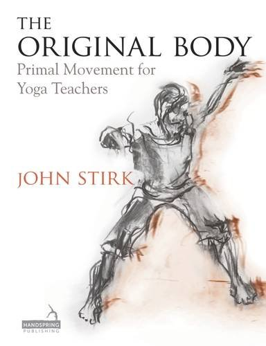 The Original Body: Primal Movement for Yoga Teachers