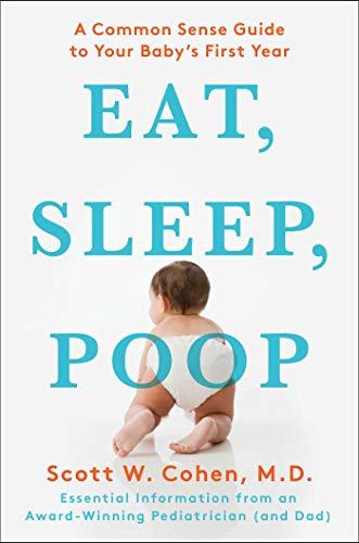 Amazon.com: Eat, Sleep, Poop: A Common Sense Guide to Your ...