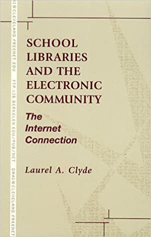 School Libraries and the Electronic Community: The Internet Connection (Library and Information Science (Lanham, MD.).)
