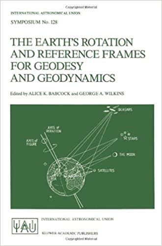 Book The Earth's Rotation and Reference Frames for Geodesy and Geodynamics: Symposium Proceedings (International Astronomical Union Symposia)