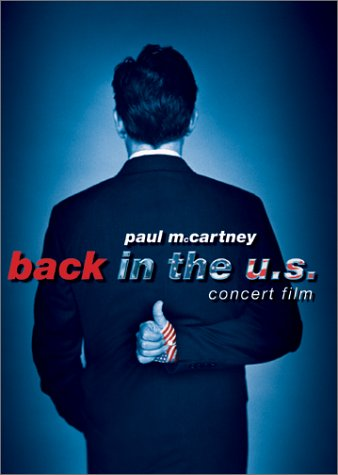 Paul McCartney: Back in the U.S. - Live 2002 Concert Film by Capitol