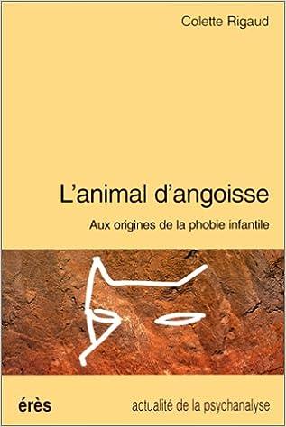 Téléchargez les ebooks pdf pour ipad L'animal d'angoisse. Aux sources de la phobie infantile en français PDF CHM