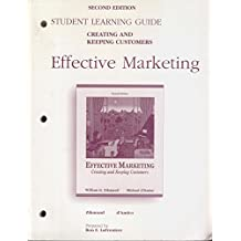Effective Marketing: Creating and Keeping Customers : Student Learning Guide