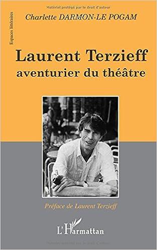 Livre gratuits en ligne Laurent terzieff aventurier du theatre pdf
