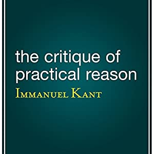 The Critique of Practical Reason Audiobook