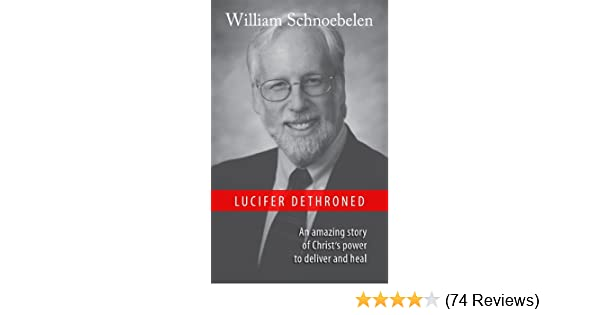 lucifer destronado-william y sharon schnoebelen