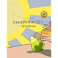 Cinq mètres de temps/Piec metrow czasu: Un livre d'images pour les enfants (Edition bilingue français-polonais)