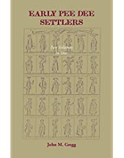 Early Pee Dee Settlers, (Two Volumes in One)