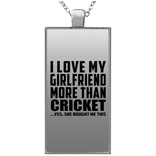 Designsify Boyfriend Necklace, I Love My Girlfriend More Than Cricket .She Bought Me This - Rectangle Necklace, Silver Plated Pendant, Best Gift for Men, Man, Him, BF from Girlfriend by Designsify