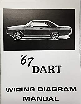 1967 dodge dart factory electrical wiring diagrams & schematics paperback –  2018