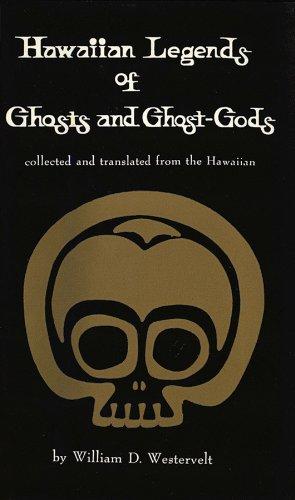Hawaiian Historical Legends - Hawaiian Legends of Ghosts and Ghost-Gods