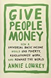Give People Money: How a Universal Basic Income