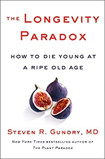 Book Cover: The Longevity Paradox: How to Die Young at a Ripe Old Age