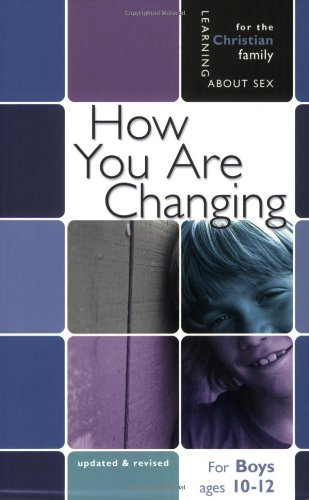 How You Are Changing: For Boys Ages 10-12 and Parents (Learning about Sex) (Learning about Sex (Paperback))