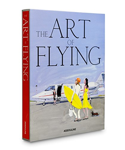 Art of Flying: The Golden Decades of Private Air Travel (Legends) by Condon Josh