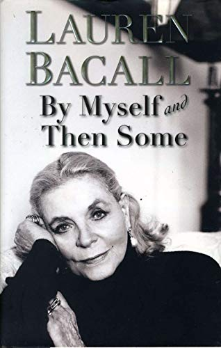 LAUREN BACALL PSA DNA Hand Signed Me Myself and Then Some Book Autograph (Lauren Bacall By Myself And Then Some)