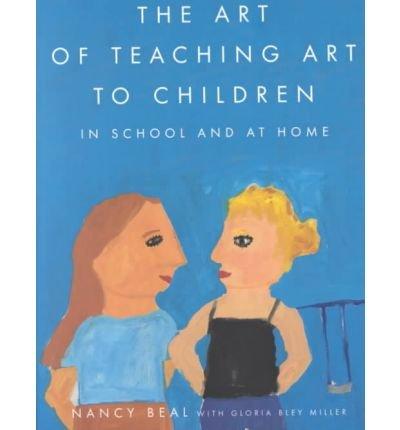 Read Online [(The Art of Teaching Art to Children )] [Author: Beal] [Nov-2002] ebook