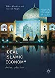 Ideal Islamic Economy: An Introduction (Political Economy of Islam)