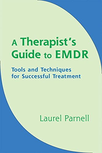 A Therapist's Guide to EMDR: Tools and Techniques for Successful Treatment by W W Norton Company