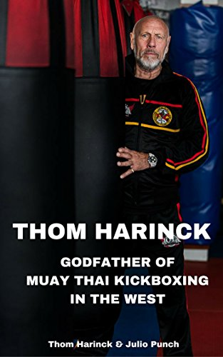 Muay Thai Punches - Thom Harinck: Godfather of Muay Thai Kickboxing in the West