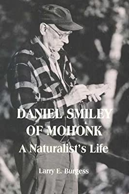 Daniel Smiley of Mohonk: A Naturalist's Life