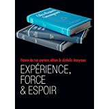 Expérience, Force & Espoir (French Edition)