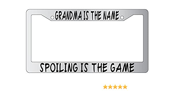 Black METAL License Plate Frame Grandma Is The Name Spoiling Is The Game 819