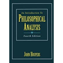 An Introduction to Philosophical Analysis (4th Edition) by John Hospers (1996-12-14)