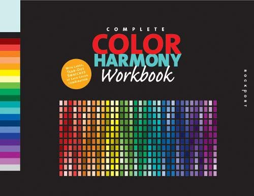 The Complete Color Harmony Workbook: A Workbook and Guide to Creative Color Combinations