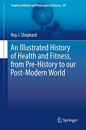 An Illustrated History of Health and Fitness, from Pre-History to our Post-Modern World (Studies in History and Philosophy of Science) Pdf