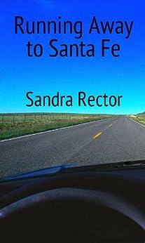 Running Away to Santa Fe. by [Rector, Sandra]