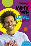 Why We Love: The Science of Affection (Decoding the Mind)