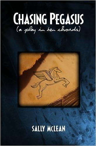 Chasing Pegasus: (a play in ten chords): Sally McLean: 9781453767870 ...