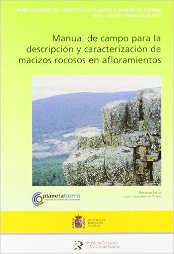 Manual de campo para la descripción de macizos rocosos en afloramientos: 4 Guías y Manuales: Amazon.es: Ferrer, González: Libros