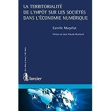 La territorialité de l'impôt sur les sociétés dans l'économie numérique (ELSB.H COLOP FR) (French Edition)