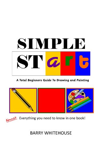 Simple stART: A Total Beginners Guide to Drawing and Painting (Start Watercolour)