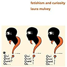 Fetishism and Curiosity (Perspectives) by Mulvey Laura (1996-06-22) Paperback