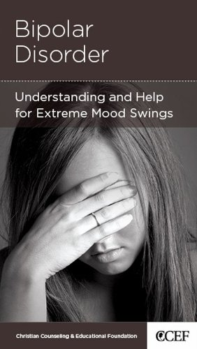 Read Online Bipolar Disorder - Understanding and Help for Extremem Mood Swings PDF