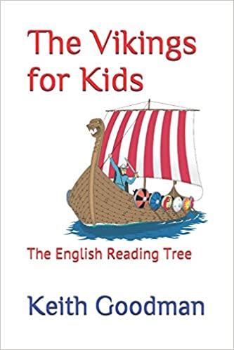 The Vikings for Kids: The English Reading Tree: Keith