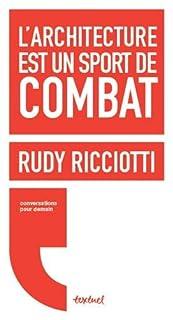 L'architecture est un sport de combat : conversation avec David d'Equainville, Ricciotti, Rudy
