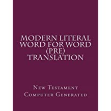 Modern Literal Word for Word (Pre)                       Translation