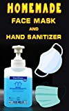 HOMEMADE FACE MASK AND HAND SANITIZER: Do It