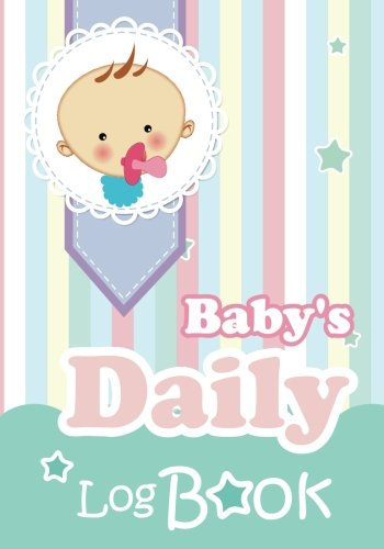 [D0wnl0ad] Baby's Daily Log Book: Baby Tracker for Newborns ZIP