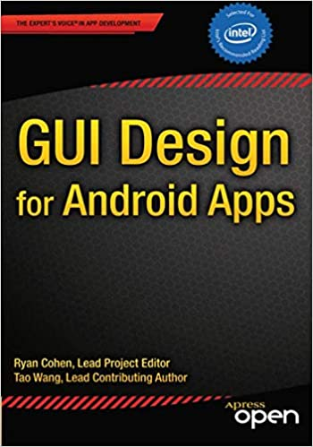 GUI Design for Android Apps: Ryan Cohen, Tao Wang: 9781484203835