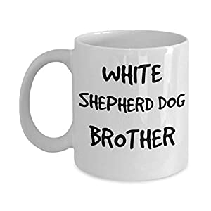White Shepherd Dog Brother Mug - White 11oz 15oz Ceramic Tea Coffee Cup - Perfect For Travel And Gifts 14