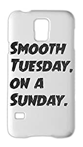 Smooth Tuesday, on a Sunday. Samsung Galaxy S5 Plastic Case