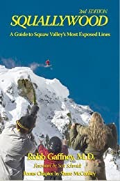 Squallywood: A Guide to Squaw Valley's Most Exposed Lines